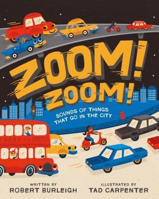 Zoom! Zoom! By Burleigh, Robert/ Carpenter, Tad (ILT)