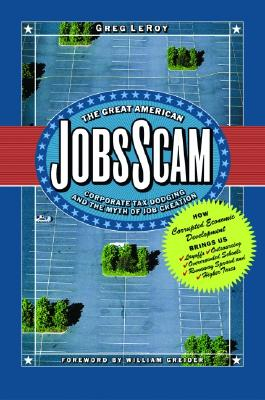 The Great American Jobs Scam By LeRoy, Greg
